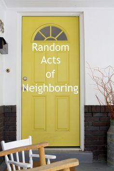 Be a good neighbor.  Random acts of neighboring.  #ILoveRiverside #RiversidePride