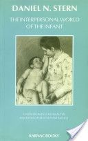 Daniel Stern - The Interpersonal World of the Infant: A View from Psychoanalysis and Developmental Psychology