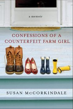 Confessions of a Counterfeit Farm Girl by Susan McCorkindale, Click to Start Reading eBook, A laugh-out-loud memoir about a city slicker who discovers that Manolos and manure just don?t mix.At