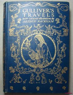 With illustrations by Arthur Rackham, Jonathan Swift. First edition/first printing. Published 1909 jointly by J. Old Books, Antique Books, Vintage Illustration Art, Illustrations, Jonathan Swift, Gulliver's Travels, Arthur Rackham, Vintage Book Covers, Childrens Books