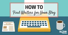 How to Find Writers for Your Blog - @kimgarst