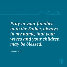 """The Savior instructed, """"Pray in your families unto the Father, always in my name, that your wives and your children may be blessed"""" (3 Nephi 18:21; the #BookofMormon: Another Testament of #JesusChrist). Learn more lds.org/family/prayer; facebook.com/FamilyProclamation. #ItsTrue; ... When our children kneel with us in prayer daily, the foundation of faith is built in their lives. How has daily prayer, especially at home with family, blessed you? #ShareGoodness, and #passiton Prayer For Family, Marriage And Family, Savior, Jesus Christ, Lds Org, Healthy Marriage, Breakup, Families, Foundation"""