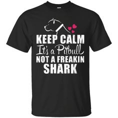Hi everybody!   Keep Calm Its a Pitbull Not a Freakin Shark T-Shirts   https://zzztee.com/product/keep-calm-its-a-pitbull-not-a-freakin-shark-t-shirts/  #KeepCalmItsaPitbullNotaFreakinSharkTShirts  #KeepNotShirts #CalmPitbull #ItsShirts #a #PitbullaFreakinShirts #Not #aShark #Freakin
