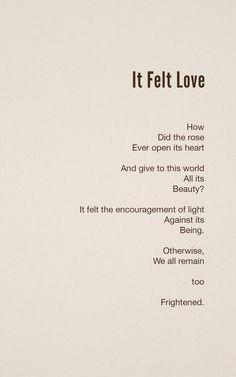It Felt Love by Hafiz. Poem. Poetry. Wow. Omg, I Love this