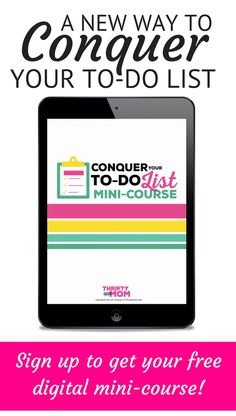 Ready to conquer your ever growing to-do list?  Sign up with your email and get Thrifty Little Mom's Conquer Your To-Do List Mini-course sent to your inbox for FREE!