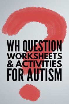 15 fun WH question exercises, activities, and worksheets to help kids with autism and speech delays with language development and reading comprehension. Autism Activities, Speech Therapy Activities, Reading Comprehension Activities, Comprehension Questions, Wh Questions, This Or That Questions, Autism Education, Special Education, Autism Behavior Management