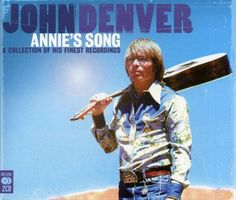 John Denver - Annie's Song - http://www.youtube.com/watch?v=C21G2OkHEYo&feature=fvwrel