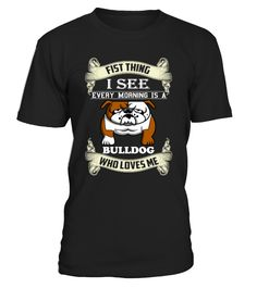 First Thing I See Every Morning Bulldog   => Check out this shirt by clicking the image, have fun :) Please tag, repin & share with your friends who would love it. #Disability #Disabilityshirt #Disabilityquotes #hoodie #ideas #image #photo #shirt #tshirt #sweatshirt #tee #gift #perfectgift #birthday #Christmas