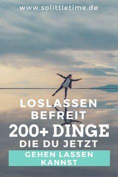 Loslassen befreit: 200+ Dinge, die Du jetzt gehen lassen kannst via @andreadrexl