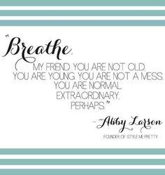 Breathe quote via www.TheRabbitHoleRunsDeep.Blog.com