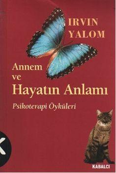 annem ve hayatin anlami - irvin d  yalom - kabalci yayinevi  http://www.idefix.com/kitap/annem-ve-hayatin-anlami-irvin-d-yalom/tanim.asp