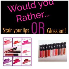Would you rather Stain or Gloss?