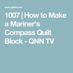 1007 | How to Make a Mariner's Compass Quilt Block - QNN TV