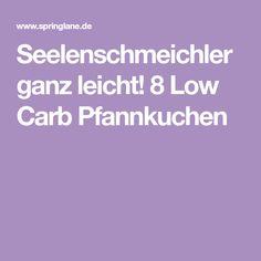 Seelenschmeichler ganz leicht! 8 Low Carb Pfannkuchen