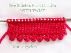 Five Stitches Picot Cast On With A Twist Tutorial