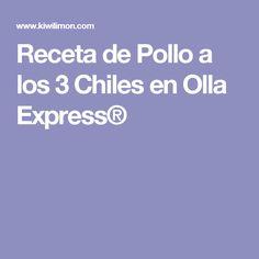 Receta de Pollo a los 3 Chiles en Olla Express®