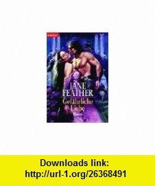 Gef�hrliche Liebe. (9783442356768) Jane Feather , ISBN-10: 3442356768  , ISBN-13: 978-3442356768 ,  , tutorials , pdf , ebook , torrent , downloads , rapidshare , filesonic , hotfile , megaupload , fileserve