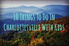 10 Things To Do In Charlottesville With Kids