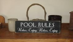 Pool Rules Relax Enjoy -WOOD SIGN- Decor Swimming Pool Summer Outdoors Wall Hanging Country Handpainted Home Rustic Gift Custom Colors. $18.00, via Etsy.