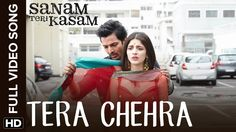 Tera Chehra Full Video Song | Sanam Teri Kasam