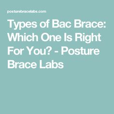 Types of Bac Brace: Which One Is Right For You? - Posture Brace Labs