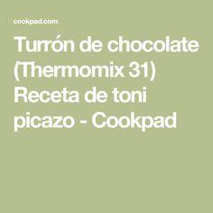 Turrón de chocolate (Thermomix 31) Receta de toni picazo - Cookpad