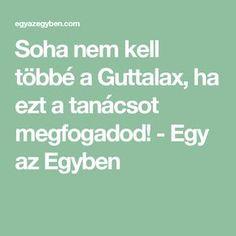 Soha nem kell többé a Guttalax, ha ezt a tanácsot megfogadod! Detox, The Cure, Health Fitness, Math Equations, Education, Recipes, Sport, Funny, Creative