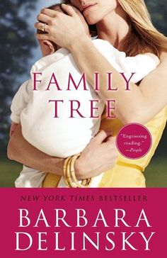 Family Tree Barbara Delinsky. We're not as perfect as we sometimes think we are...
