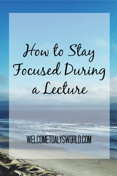 How to Stay Focused During A Class Staying focused in class will help you get the most out of your college education After all the classes ARE what youre paying big buck. Grants For College, Financial Aid For College, College Success, Scholarships For College, College Hacks, Education College, College Life, College Board, College Humor