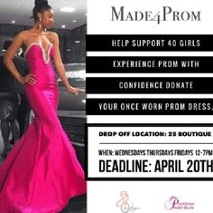 ISO Formal attire Opportunity Alert: Need space in your closet and want to be a blessing to a deserving teenage girl. Drop off your, once worn, prom dress to 28 Boutique.  See flyer for drop off times. #Made4Prom   To make a contribution: https://www.gofundme.com/made4prom  Disclaimer: The 40 deserving teenage girls are selected by Made4Prom. Dresses Prom