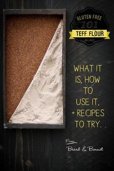 Everything you need to know about Teff flour in one post! What it is, how to use it, and recipes to try.