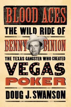Benny Binion was many things: a cowboy, a pioneering casino owner, a gangster, a killer, and founder of the hugely successful World Series of Poker. Blood Aces tells the story of Binion's crucial role in shaping modern Las Vegas.