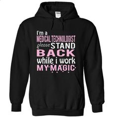 Im a Medical Technologist - STAND BACK - #tshirt #funny t shirts for men. ORDER NOW => https://www.sunfrog.com/Funny/I-Black-hnw1-Hoodie.html?60505