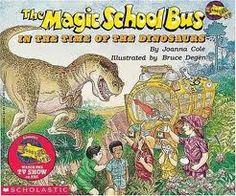 * informational books *  The Magic School Bus In the Time of the Dinosaurs by Joanna Cole and Bruce Degen. a fun and very informational book. it talks about fossiles diferent dinosaurs and plants and the eras they lived in. packed with details and information about the dinosaurs