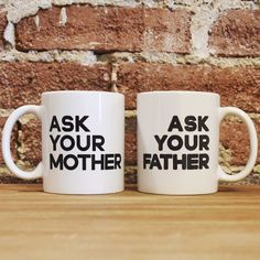 Set of Ask Your Mother Ask Your Father Coffee Mugs