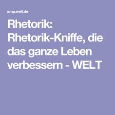 Rhetorik: Rhetorik-Kniffe, die das ganze Leben verbessern - WELT