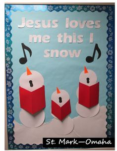 Sunday school bulletin board - snowmen singing with a little play on words for a fun winter time bulletin board.  (the snowmen are based on a greeting card I saw on Pintrest)