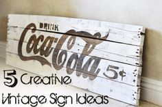 5 Creative Vintage Sign Ideas