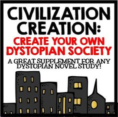 Civilization Creation: Create Your Own Dystopian Society.  A great supplement to a dystopian novel study!