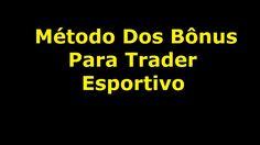 Método Dos Bônus Para Trader Esportivo - Bônus Das Casas De Apostas