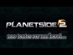PLANETSIDE 2 o heroismo tem um preco... gameplay
