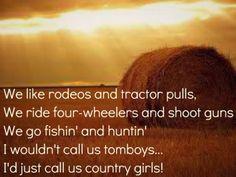Yup!!:) country girl, all the way!!!!!!! Yeeeehawww!