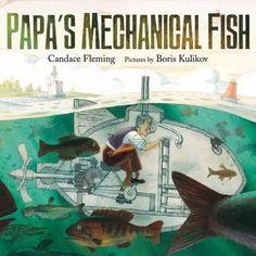 Papa's Mechanical Fish - Candace Fleming