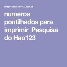 numeros pontilhados para imprimir_Pesquisa do Hao123