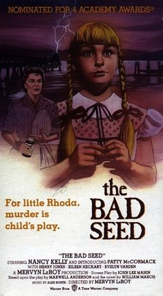 The Bad Seed...Patty Mc Cormack...1956