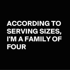 Ha! I'm more like a family of 8!   Do you tend to eat bigger portions than the suggested serving size?   Good news: I can show you a workaround. It's called my Fat Loss Fast System and it's for people who like to eat big portions without packing on the pounds.  http://fatlossfastsystem.com