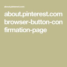about.pinterest.com browser-button-confirmation-page