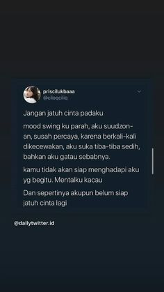 Text Quotes, Mood Quotes, Crush Quotes, Daily Quotes, Life Quotes, Twitter Quotes, Instagram Quotes, Sad Girl Quotes, Cinta Quotes