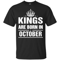 Kings are born in... http://99promocode.com/products/kings-are-born-in-october?utm_campaign=social_autopilot&utm_source=pin&utm_medium=pin #Mens #womens #fashion