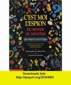 CEst Moi LEspion Du Monde Du Mystere (French Edition) (9780590243179) Walter Wick , ISBN-10: 0590243179  , ISBN-13: 978-0590243179 ,  , tutorials , pdf , ebook , torrent , downloads , rapidshare , filesonic , hotfile , megaupload , fileserve